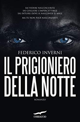 """""""Il prigioniero della notte"""": un coinvolgente thriller di un autore misterioso"""