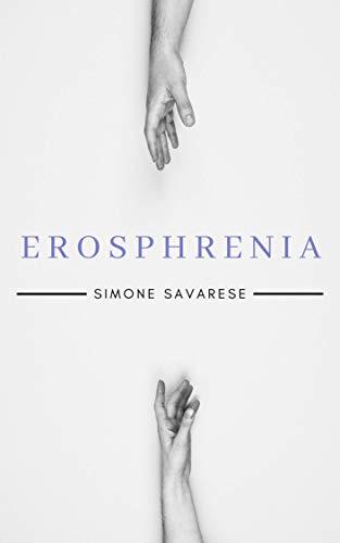 Erosphrenia: tra dolcezza e dolore, l'esordio di un giovane autore