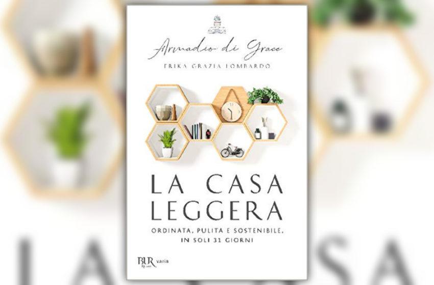La casa leggera: il manuale per un'organizzazione perfetta degli spazi