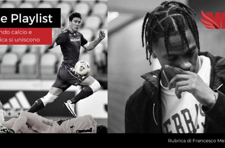 The Playlist – Quando calcio e musica si uniscono: il meglio della Serie A sulle note di Travis Scott